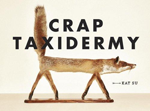 Crap Taxidermy   2014 edition cover