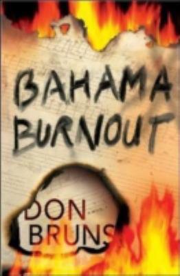 Bahama Burnout   2009 9781933515205 Front Cover