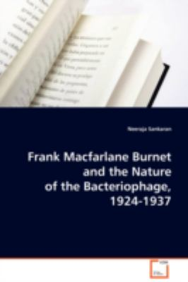 Frank Macfarlane Burnet and the Nature of the Bacteriophage, 1924-1937:   2008 edition cover