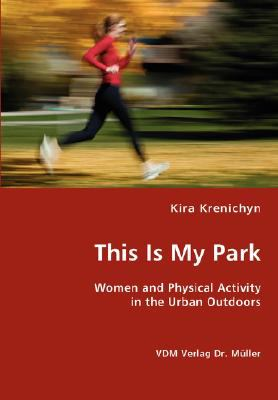 This Is My Park:   2008 9783836436205 Front Cover