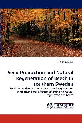 Seed Production and Natural Regeneration of Beech in Southern Sweden N/A 9783838362205 Front Cover