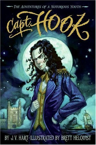 Capt. Hook:the Adventures of A Notorious Youth The Adventures of a Notorious Youth 2nd 2005 9780060002206 Front Cover