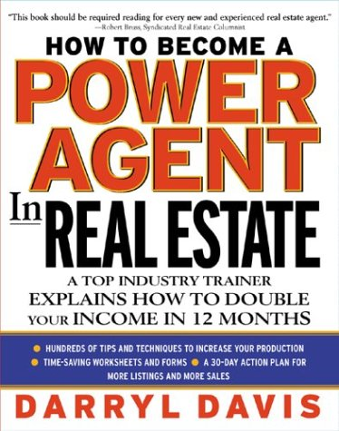 How to Become a Power Agent in Real Estate A Top Industry Trainer Explains How to Double Your Income in 12 Months  2003 edition cover