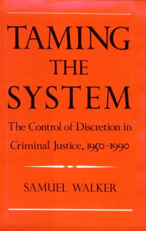 Taming the System The Control of Discretion in Criminal Justice, 1950-1990  1993 edition cover