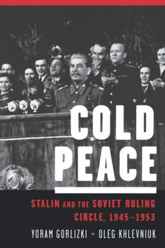 Cold Peace Stalin and the Soviet Ruling Circle, 1945-1953  2006 edition cover