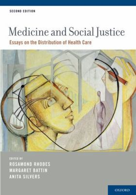 Medicine and Social Justice Essays on the Distribution of Health Care 2nd 2012 edition cover