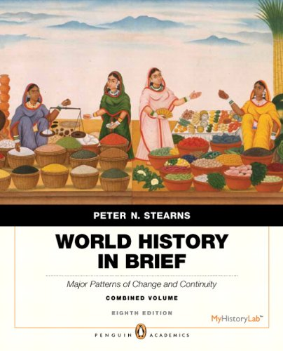 World History in Brief Major Patterns of Change and Continuity 8th 2013 edition cover