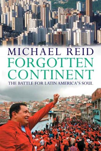Forgotten Continent The Battle for Latin America's Soul  2009 edition cover