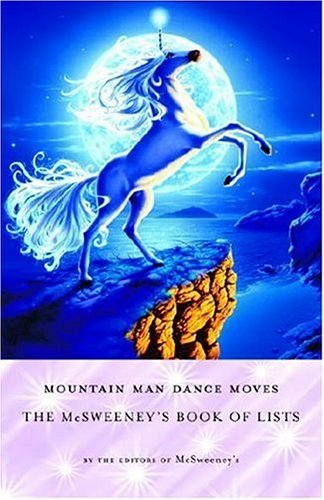 Mountain Man Dance Moves The Mcsweeney's Book of Lists  2006 edition cover