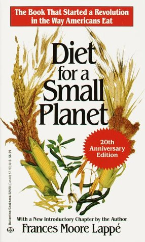 Diet for a Small Planet The Book That Started a Revolution in the Way Americans Eat 20th 1991 (Anniversary) edition cover