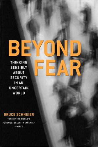 Beyond Fear Thinking Sensibly About Security in an Uncertain World  2003 edition cover