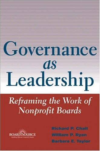 Governance As Leadership Reframing the Work of Nonprofit Boards  2005 9780471684206 Front Cover