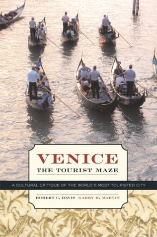 Venice, the Tourist Maze A Cultural Critique of the World's Most Touristed City  2004 edition cover