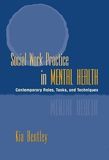 Social Work Practice in Mental Health Contemporary Roles, Tasks, and Techniques  2002 9780534549206 Front Cover
