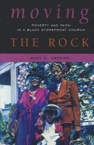 Moving the Rock Poverty and Faith in a Black Storefront Church N/A 9780759113206 Front Cover