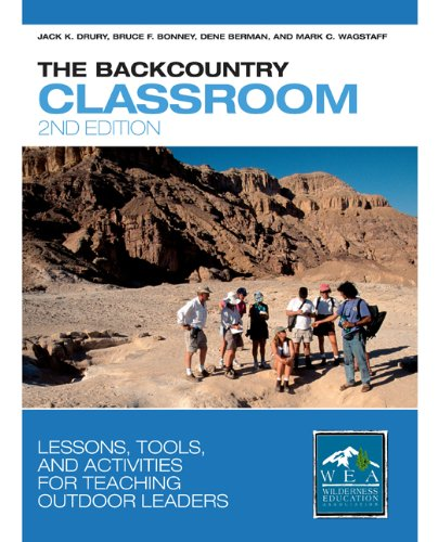 Backcountry Classroom Lessons, Tools, and Activities for Teaching Outdoor Leaders 2nd 2005 9780762728206 Front Cover