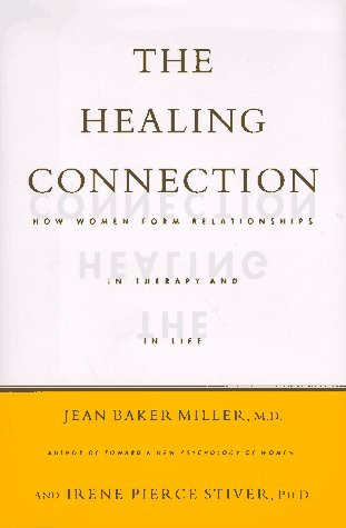 Healing Connection How Women Form Relationships in Therapy and in Life N/A edition cover