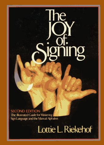 Joy of Signing  2nd 1987 (Teachers Edition, Instructors Manual, etc.) edition cover