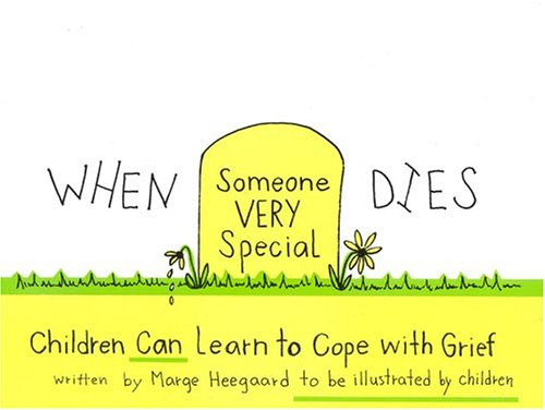 When Someone Very Special Dies Children Can Learn to Cope with Grief Student Manual, Study Guide, etc.  edition cover