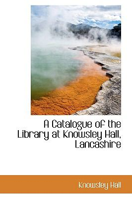A Catalogue of the Library at Knowsley Hall, Lancashire:   2009 edition cover