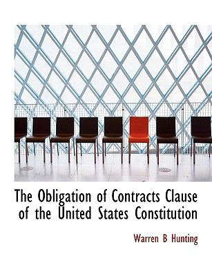 Obligation of Contracts Clause of the United States Constitution N/A 9781115075206 Front Cover