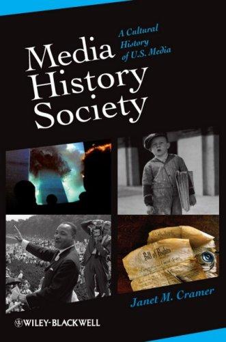 Media, History, Society A Cultural History of U. S. Media  2009 edition cover