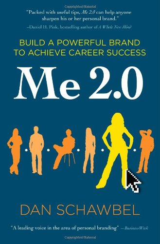 Me 2.0 Build a Powerful Brand to Achieve Career Success  2009 edition cover
