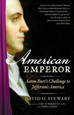 American Emperor Aaron Burr's Challenge to Jefferson's America N/A edition cover