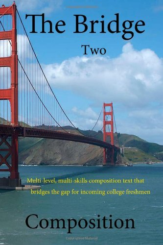 Bridge 2 An Essay-Writing Text That Bridges All Ages, Generations, and Backgrounds. Revised 2nd Edition N/A edition cover