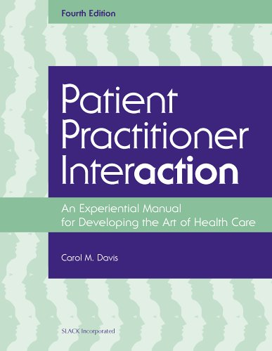 Patient Practitioner Interaction An Experiential Manual for Developing the Art of Healthcare 4th 2006 edition cover