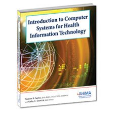 Introduction to Computer Systems for Health Information Technology:   2010 9781584262206 Front Cover