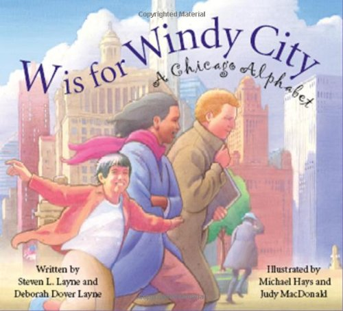 W Is for Windy City A Chicago City Alphabet  2010 edition cover