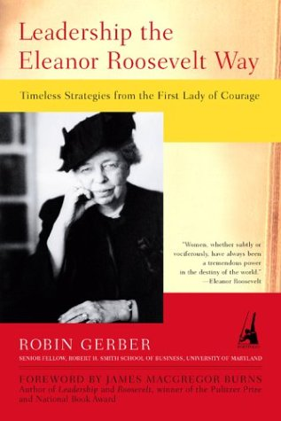 Leadership the Eleanor Roosevelt Way Timeless Strategies from the First Lady of Courage  2003 edition cover