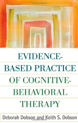 Evidence-Based Practice of Cognitive-Behavioral Therapy   2009 edition cover