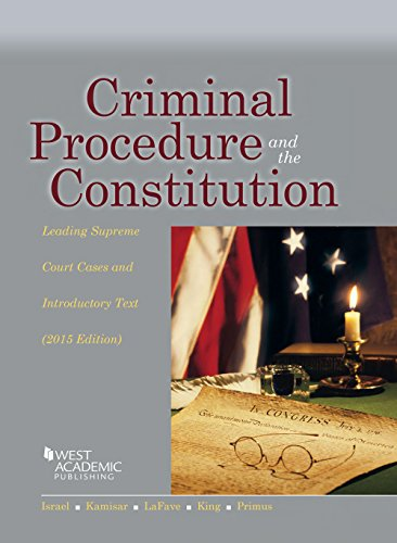 Criminal Procedure and the Constitution 2015: Leading Supreme Court Cases and Introductory Text  2015 edition cover