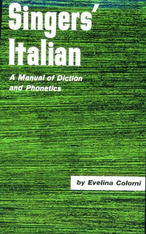 Singer's Italian : a Manual of Diction and Phonetics A Manual of Diction and Phonetics  1996 9780028706207 Front Cover