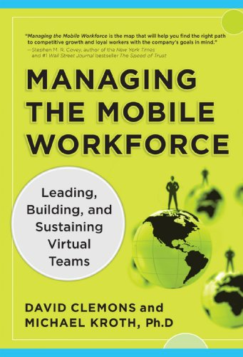 Managing the Mobile Workforce Leading, Building, and Sustaining Virtual Teams  2011 edition cover