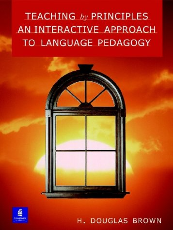 Teaching By Principles An Interactive Approach to Language Pedagogy 1st 1994 edition cover