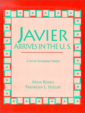 Javier Arrives in the U. S. A Text for Developing Readers 1st 1994 (Student Manual, Study Guide, etc.) edition cover