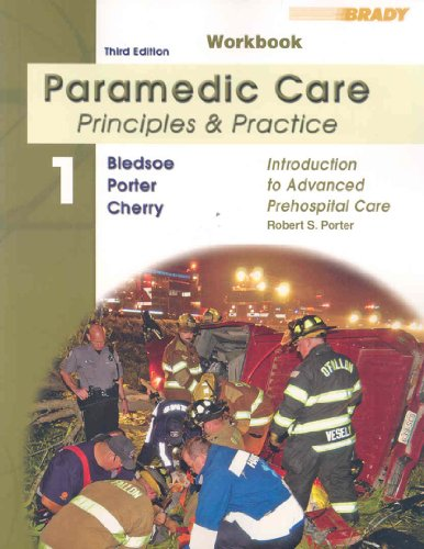 Paramedic Care - Principles and Practice Introduction to Advanced Prehospital Care 3rd 2009 (Student Manual, Study Guide, etc.) 9780135150207 Front Cover