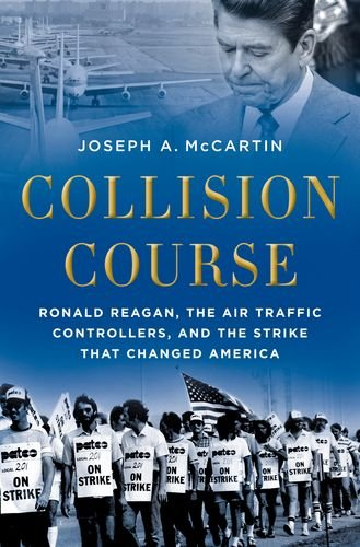 Collision Course Ronald Reagan, the Air Traffic Controllers, and the Strike That Changed America  2013 edition cover