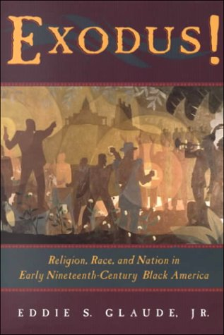 Exodus! Religion, Race, and Nation in Early Nineteenth-Century Black America  2000 9780226298207 Front Cover