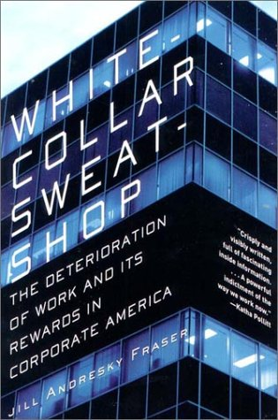 White-Collar Sweatshop The Deterioration of Work and Its Rewards in Corporate America  2002 edition cover