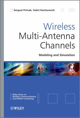 Wireless Multi-Antenna Channels Modeling and Simulation  2010 9780470697207 Front Cover