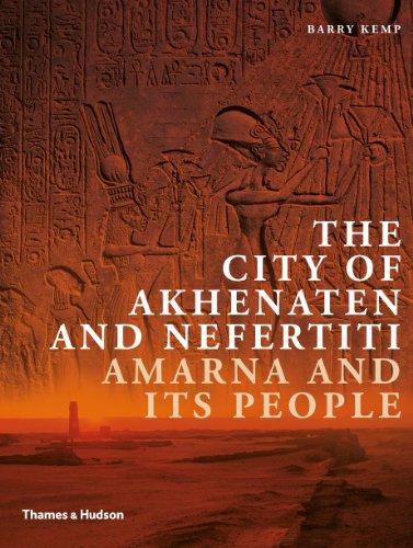 City of Akhenaten and Nefertiti Amarna and Its People  2013 edition cover