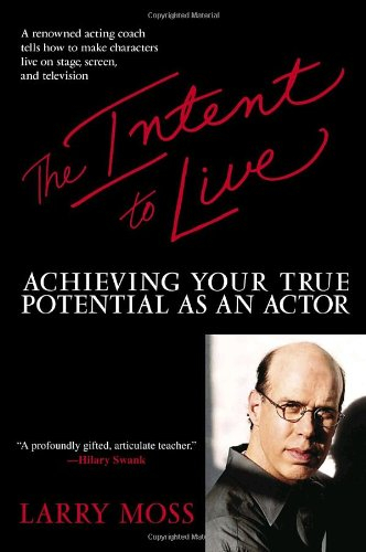 Intent to Live Achieving Your True Potential as an Actor N/A 9780553381207 Front Cover