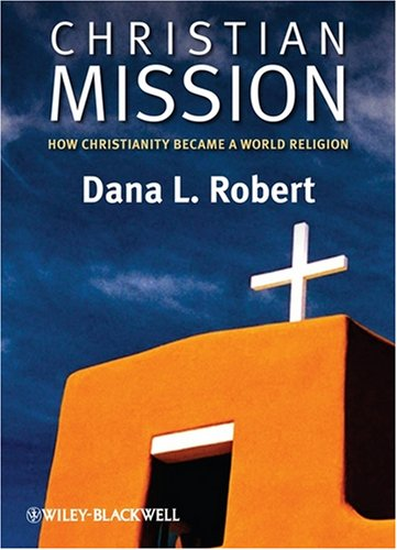 Christian Mission How Christianity Became a World Religion  2008 edition cover