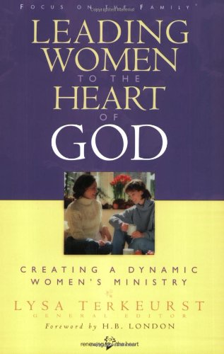 Leading Women to the Heart of God Creating a Dynamic Women's Ministry  2002 edition cover