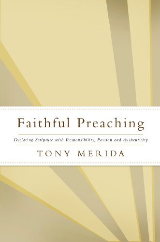Faithful Preaching Declaring Scripture with Responsibility, Passion, and Authenticity  2009 edition cover
