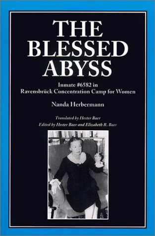 Blessed Abyss Inmate #6582 in Ravensbruck Concentration Camp for Women  2000 edition cover